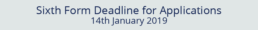 Sixth Form Deadline for Applications 14th January 2019